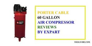 Porter Cable 60 gallon air compressor reviews: A Single Stage Stationary 2