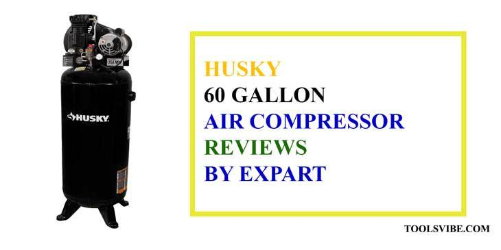 Husky 60 Gallon Air Compressor Reviewed By DIY   Expert! 2