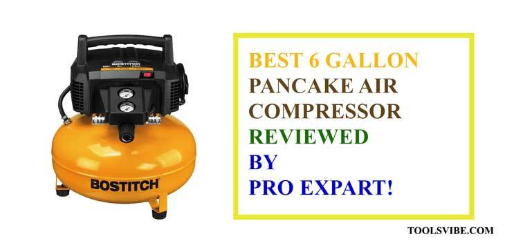 Best 6 Gallon Pancake Air Compressor