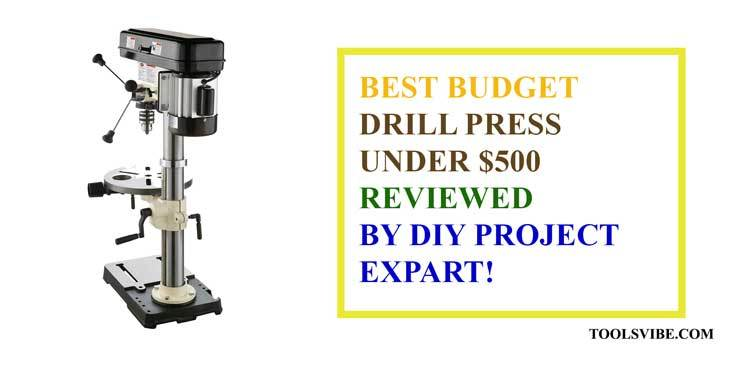 Best budget drill press under 500 dollar which will be in your bucks and also provide great value.