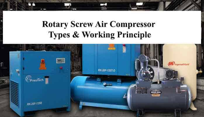 Rotary Screw Air Compressor Types & Working Principle