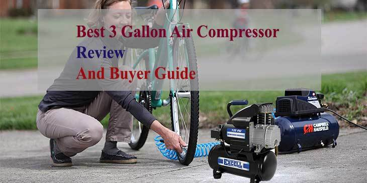 Best 3 Gallon Air Compressor-Review And Buyer Guide