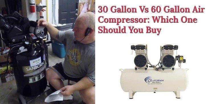 30 Gallon Vs 60 Gallon Air Compressor