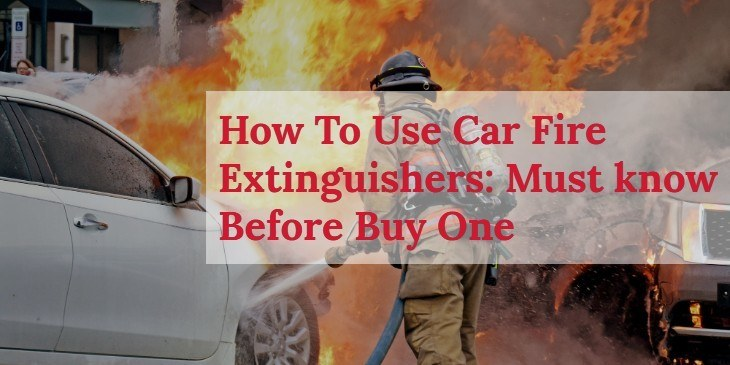 How To Use Car Fire Extinguishers