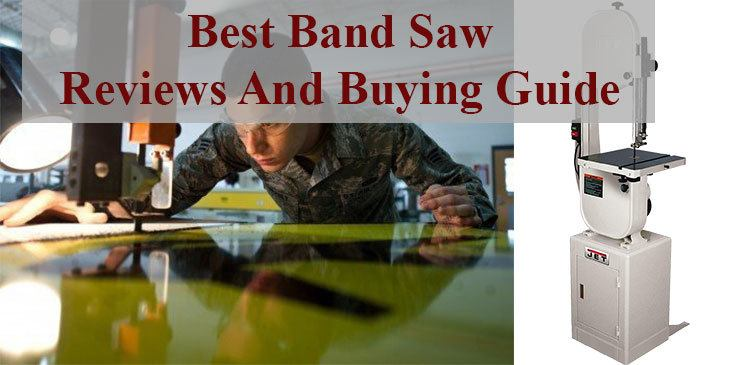 Best Band Saw- Reviews And Buying Guide