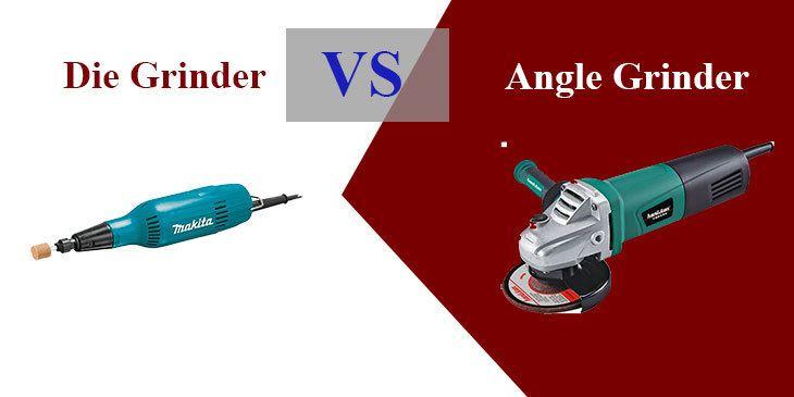 die grinder vs angle grinder which one should i buy