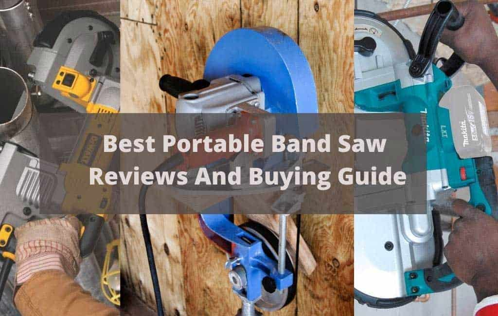 Best Portable Band Saw- Reviews And Buying Guide