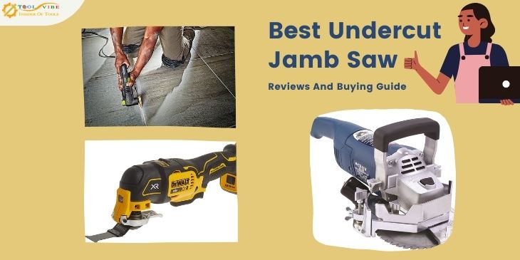 Best Undercut Jamb Saw-Reviews And Buying Guide